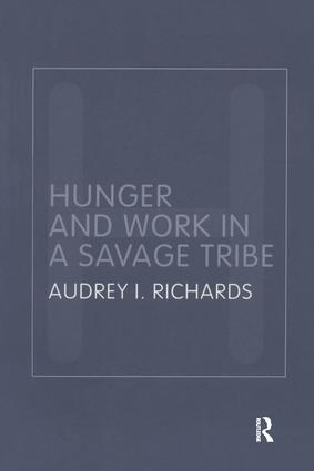 Hunger and Work in a Savage Tribe: A Functional Study of Nutrition Among the Southern Bantu book cover