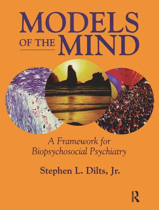 Models of the Mind: A Framework for Biopsychosocial Psychiatry, 1st Edition (Hardback) book cover