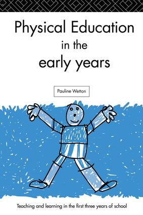 Physical Education in the Early Years: 1st Edition (Hardback) book cover