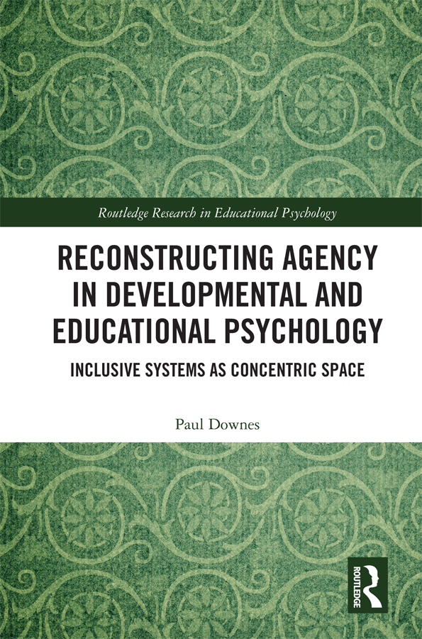 Reconstructing Agency in Developmental and Educational Psychology: Inclusive Systems as Concentric Space book cover