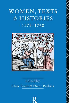 Women, Texts and Histories 1575-1760: 1st Edition (Hardback) book cover
