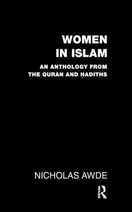 Women in Islam: An Anthology from the Qu'ran and Hadith, 1st Edition (Hardback) book cover