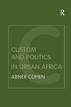 Custom and Politics in Urban Africa: A Study of Hausa Migrants in Yoruba Towns book cover