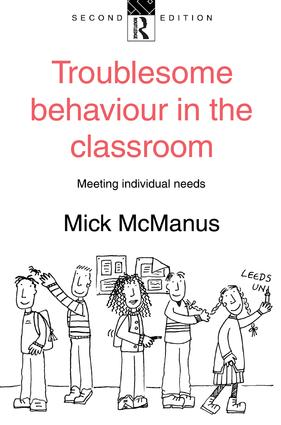 Troublesome Behaviour in the Classroom: Meeting Individual Needs, 2nd Edition (Hardback) book cover