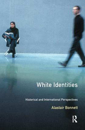 White Identities: An Historical & International Introduction, 1st Edition (Hardback) book cover