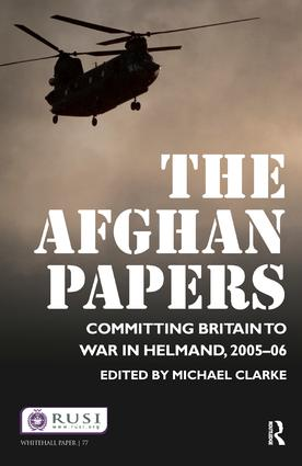 The Afghan Papers: Committing Britain to War in Helmand, 2005–06 book cover