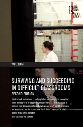 Surviving and Succeeding in Difficult Classrooms: 2nd Edition (Hardback) book cover