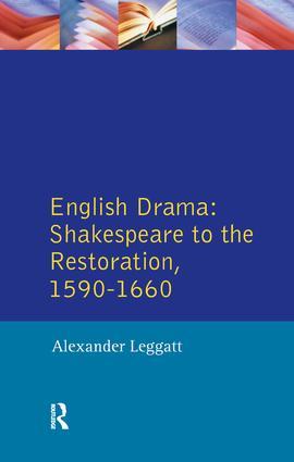English Drama: Shakespeare to the Restoration 1590-1660, 1st Edition (Hardback) book cover