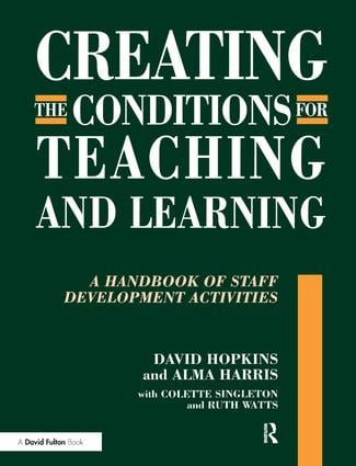 Creating the Conditions for Teaching and Learning: A Handbook of Staff Development Activities, 1st Edition (Hardback) book cover