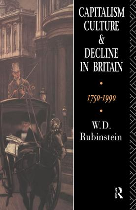 Capitalism, Culture and Decline in Britain: 1750 -1990, 1st Edition (Paperback) book cover