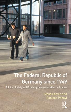 The Federal Republic of Germany since 1949: Politics, Society and Economy before and after Unification, 1st Edition (Hardback) book cover