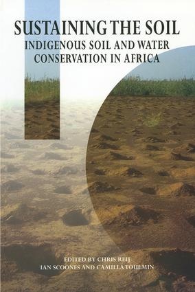 Sustaining the Soil: Indigenous Soil and Water Conservation in Africa, 1st Edition (Hardback) book cover