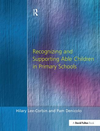 Recognising and Supporting Able Children in Primary Schools: 1st Edition (Hardback) book cover
