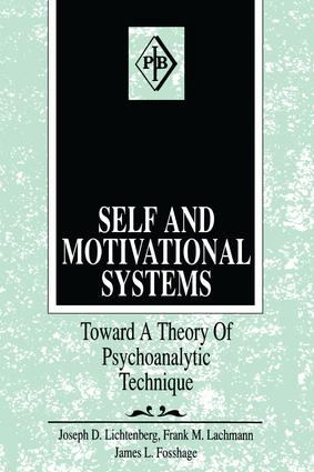 Self and Motivational Systems: Towards A Theory of Psychoanalytic Technique book cover