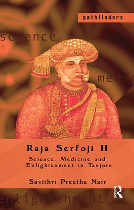 Raja Serfoji II: Science, Medicine and Enlightenment in Tanjore book cover