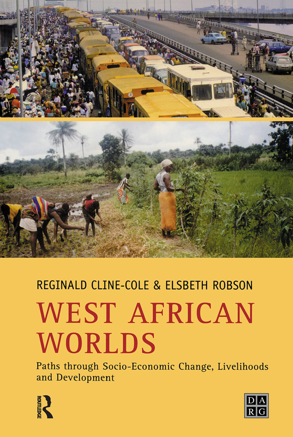 Paths through socio-economic change, livelihoods and development in West African worlds
