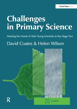 Challenges in Primary Science: Meeting the Needs of Able Young Scientists at Key Stage Two, 1st Edition (Hardback) book cover