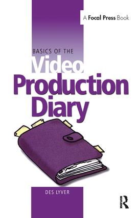 Basics of the Video Production Diary: 1st Edition (Hardback) book cover