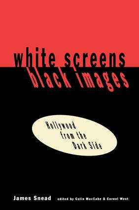 White Screens/Black Images: Hollywood From the Dark Side, 1st Edition (Hardback) book cover