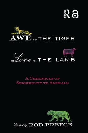 Awe for the Tiger, Love for the Lamb: A Chronicle of Sensibility to Animals, 1st Edition (Hardback) book cover