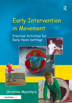 Early Intervention in Movement: Practical Activities for Early Years Settings, 1st Edition (Hardback) book cover