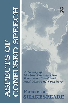 Aspects of Confused Speech: A Study of Verbal Interaction Between Confused and Normal Speakers, 1st Edition (Hardback) book cover