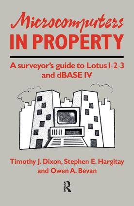 Microcomputers in Property: A surveyor's guide to Lotus 1-2-3 and dBASE IV, 1st Edition (Hardback) book cover