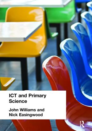 ICT and Primary Science: 1st Edition (Hardback) book cover