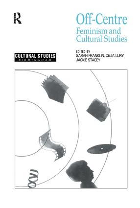 Off-Centre: Feminism and Cultural Studies, 1st Edition (Hardback) book cover