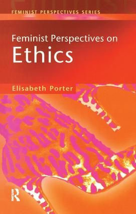 Feminist Perspectives on Ethics: 1st Edition (Hardback) book cover