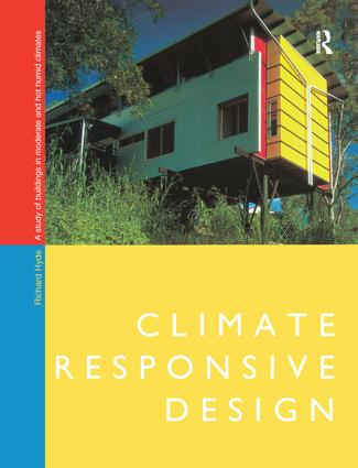 Climate Responsive Design: A Study of Buildings in Moderate and Hot Humid Climates, 1st Edition (Hardback) book cover