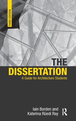 The Dissertation: A Guide for Architecture Students, 3rd Edition (Hardback) book cover