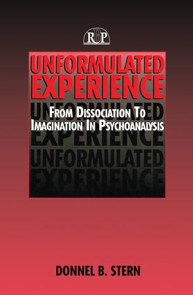 Creative Disorder and Unbidden Perceptions: Unformulated Experience as Possibility