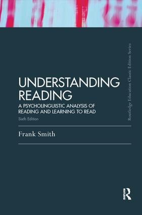 Understanding Reading: A Psycholinguistic Analysis of Reading and Learning to Read, Sixth Edition book cover