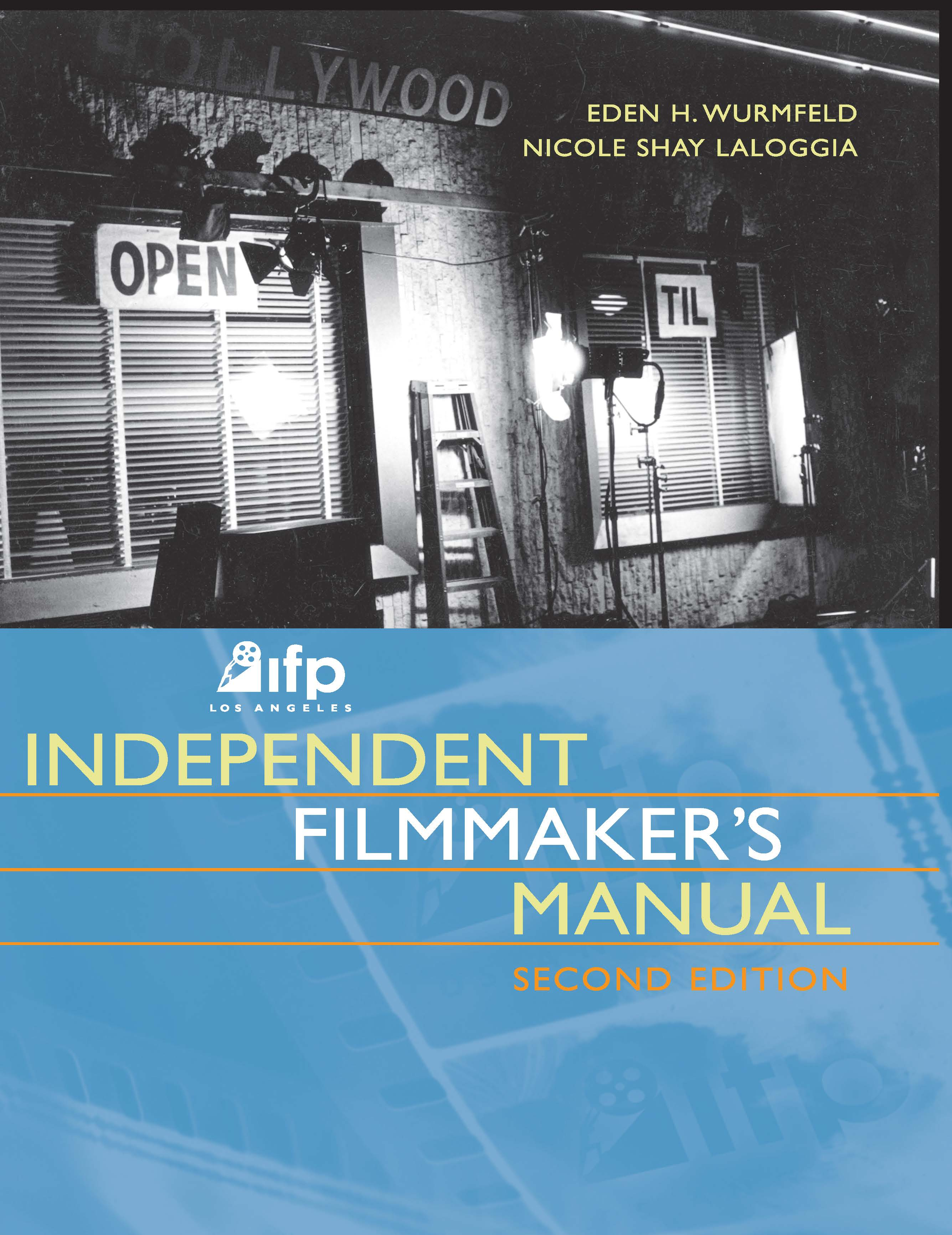 IFP/Los Angeles Independent Filmmaker's Manual: 2nd Edition (Hardback) book cover