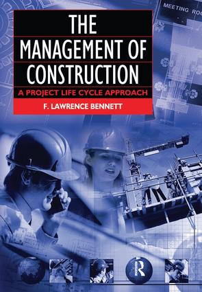 The Management of Construction: A Project Lifecycle Approach: 1st Edition (Hardback) book cover
