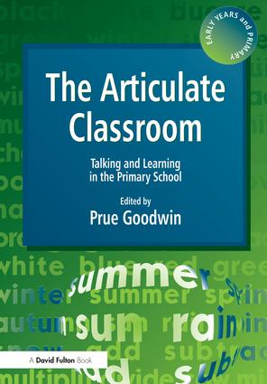 The Articulate Classroom: Talking and Learning in the Primary School book cover