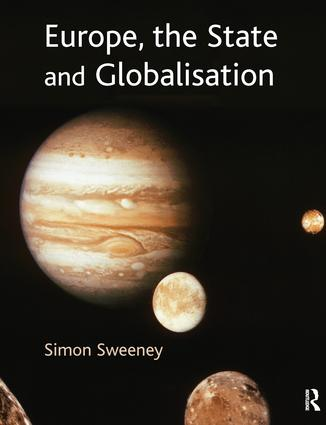 Europe, the State and Globalisation: 1st Edition (Hardback) book cover
