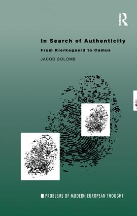 In Search of Authenticity: Existentialism from Kierkegaard to Camus book cover