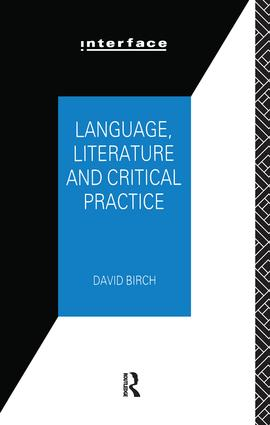 Language, Literature and Critical Practice