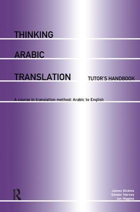 Thinking Arabic Translation: Tutor's Handbook: A Course in Translation Method: Arabic to English book cover