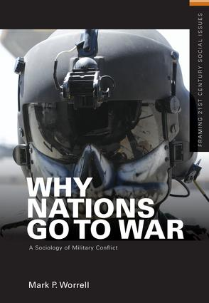 Why Nations Go to War: A Sociology of Military Conflict, 1st Edition (Hardback) book cover