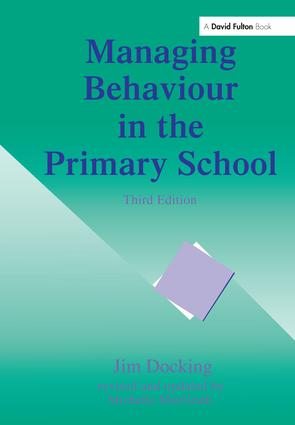 Managing Behaviour in the Primary School: 1st Edition (Hardback) book cover