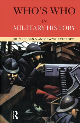 Who's Who in Military History: From 1453 to the Present Day, 3rd Edition (Hardback) book cover