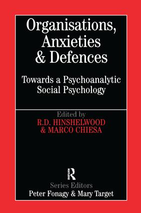 Organisations, Anxieties and Defences: Towards a Psychoanalytic Social Psychology, 1st Edition (Hardback) book cover