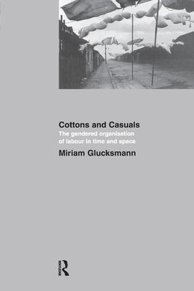 Cottons and Casuals: The Gendered Organisation of Labour in Time and Space