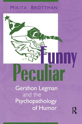 Funny Peculiar: Gershon Legman and the Psychopathology of Humor, 1st Edition (Hardback) book cover
