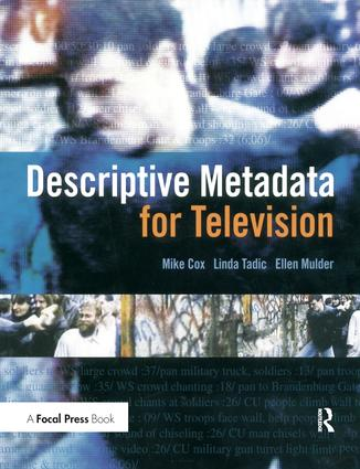 Descriptive Metadata for Television: An End-to-End Introduction, 1st Edition (Hardback) book cover