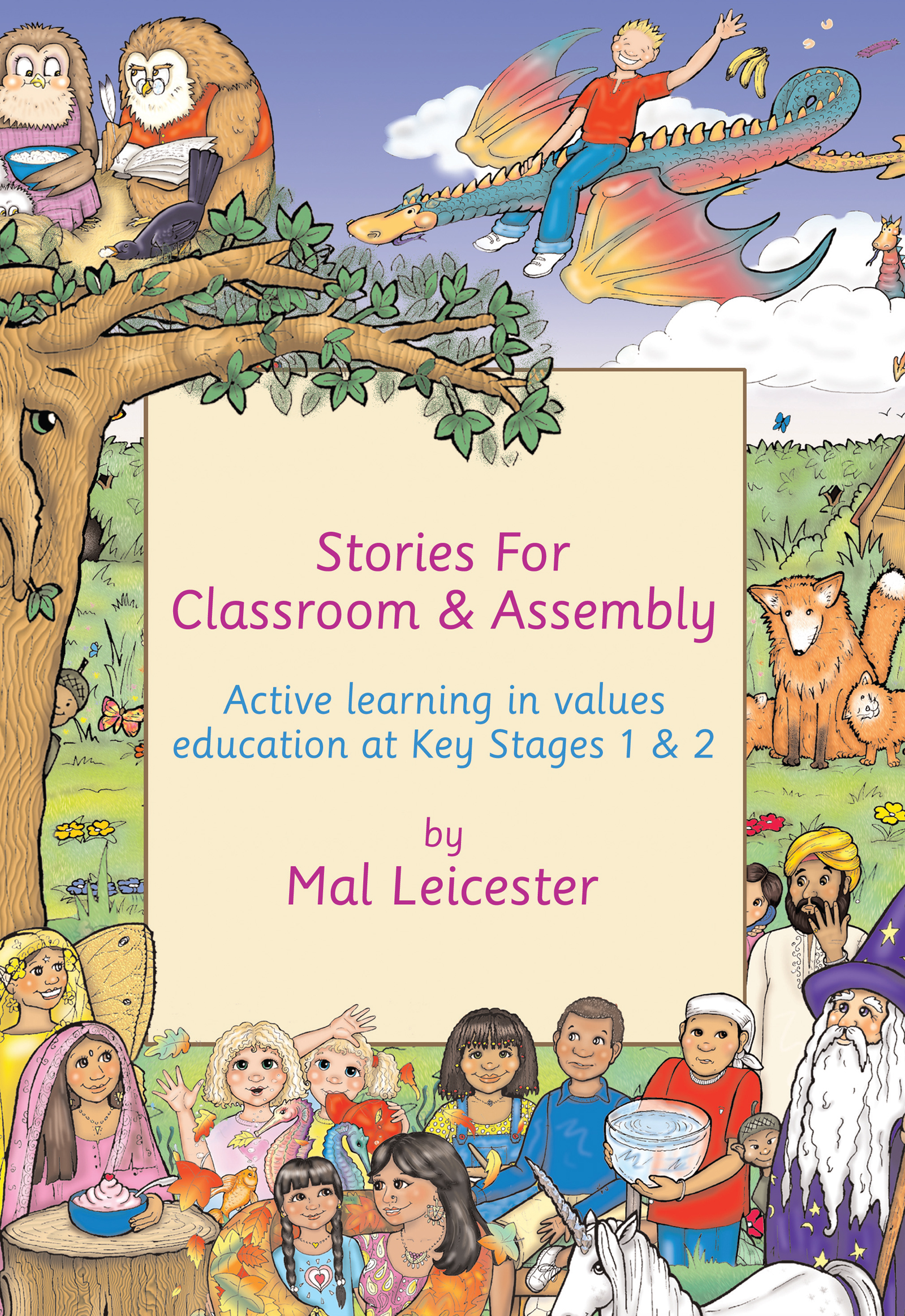 Stories for Classroom and Assembly: Active Learning in Values Education at Key Stages One and Two, 1st Edition (Hardback) book cover
