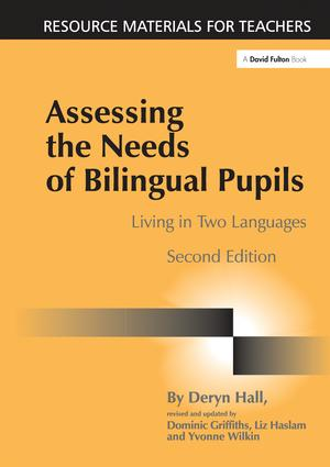 Assessing the Needs of Bilingual Pupils: Living in Two Languages, 2nd Edition (Hardback) book cover